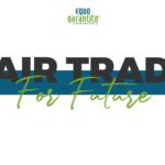 fair trade for future - equogarantito
